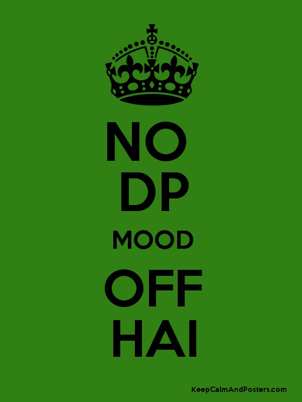 No Dp Mood Off Hai Keep Calm And Posters Generator Maker For Free