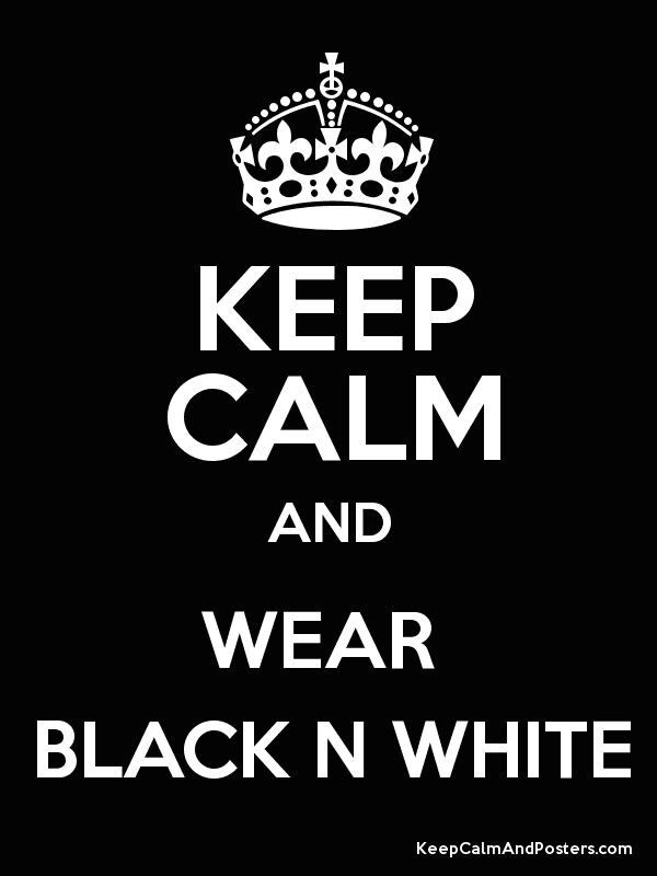 Keep calm and wear black n white poster