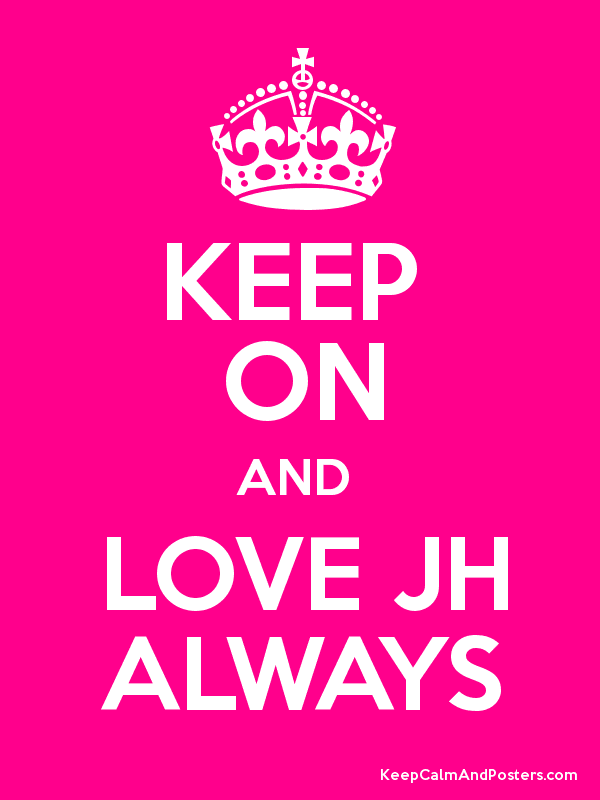 Keep On And Love Jh Always Keep Calm And Posters Generator Maker For Free Keepcalmandposters Com
