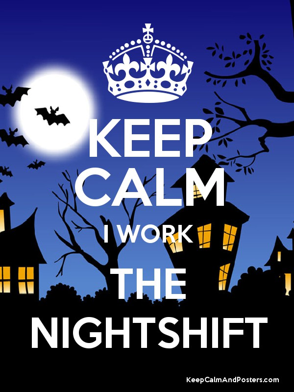 Bildresultat för keep calm the night shift