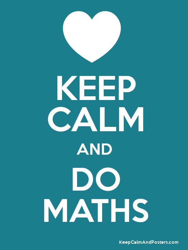 KEEP CALM AND DO MATHS - Keep Calm and Posters Generator, Maker For ...