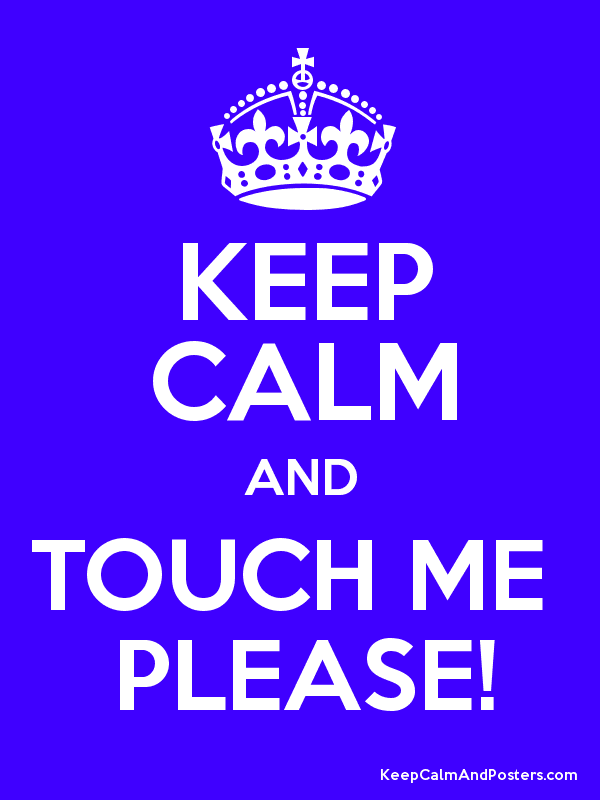 touch me please me