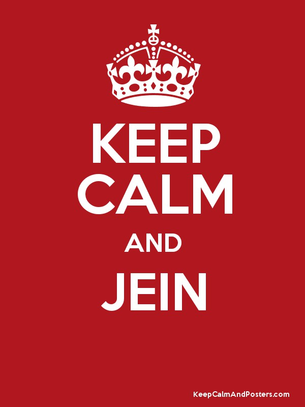 KEEP CALM AND JEIN  Poster