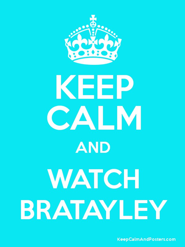 Keep Calm And Watch Bratayley Keep Calm And Posters