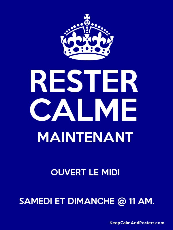 rester calme maintenant ouvert le midi samedi et dimanche 11 am keep calm and posters. Black Bedroom Furniture Sets. Home Design Ideas