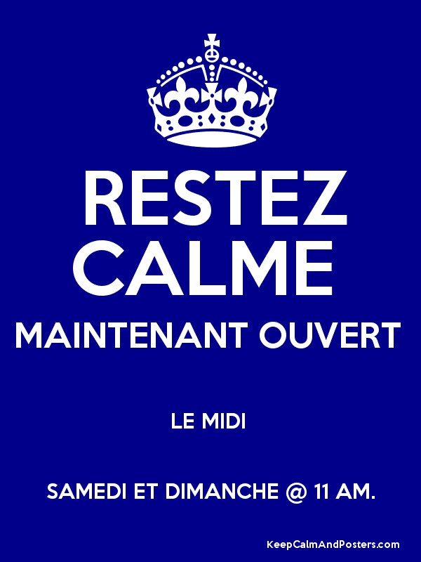restez calme maintenant ouvert le midi samedi et dimanche 11 am keep calm and posters. Black Bedroom Furniture Sets. Home Design Ideas