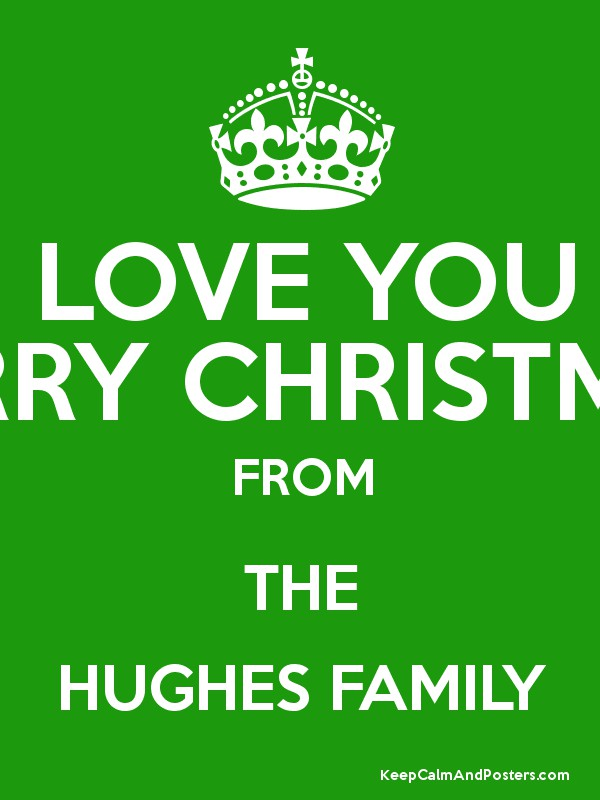 love you merry christmas from the hughes family poster - Merry Christmas To The Family