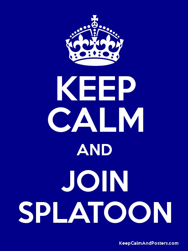 KEEP CALM AND JOIN SPLATOON - Keep Calm and Posters