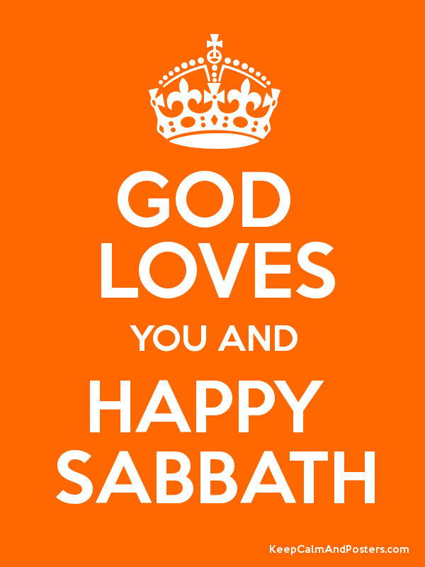 GOD  LOVES YOU AND HAPPY  SABBATH Poster