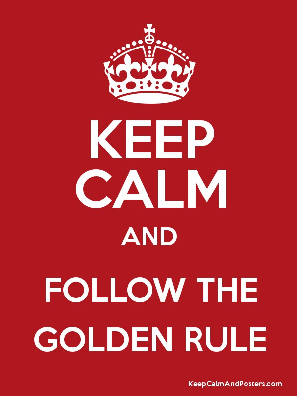 KEEP CALM AND FOLLOW THE GOLDEN RULE Poster