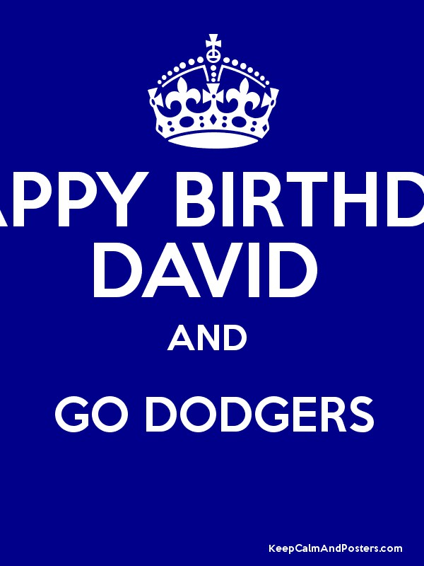 Happy Birthday David And Go Dodgers Keep Calm And Posters