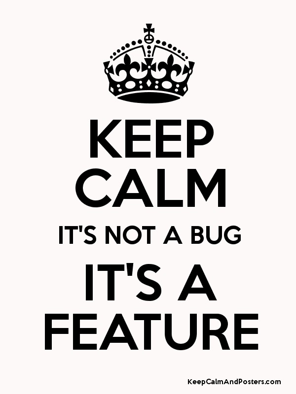 Image result for its not a bug its a feature