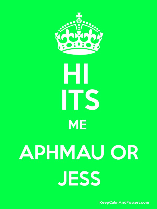 HI ITS ME APHMAU OR JESS - Keep Calm and Posters Generator