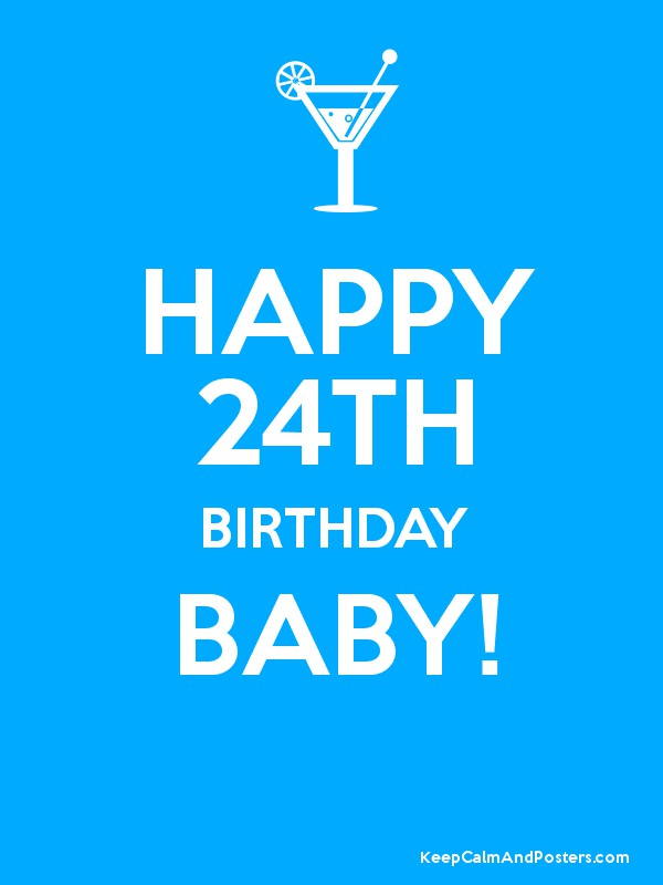 happy 24th birthday baby keep calm and posters generator maker