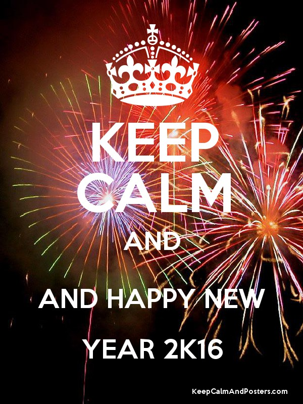 keep calm and and happy new year 2k16 poster