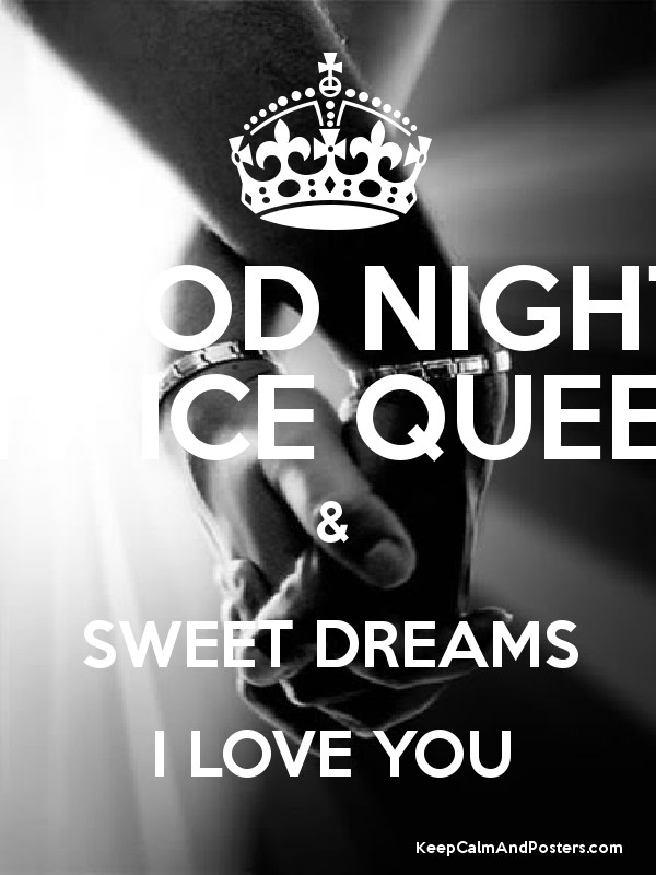 good night my ice queen sweet dreams i love you poster