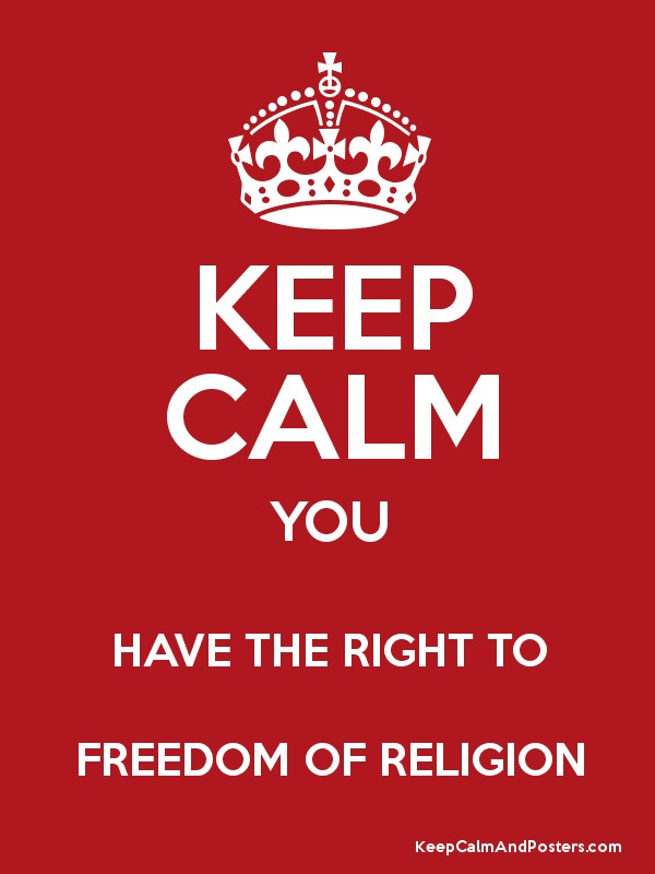 KEEP CALM YOU HAVE THE RIGHT TO FREEDOM OF RELIGION Poster