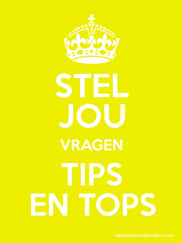 Tips en tops keep calm and carry on image generator - Stel Jou Vragen Tips En Tops Keep Calm And Posters
