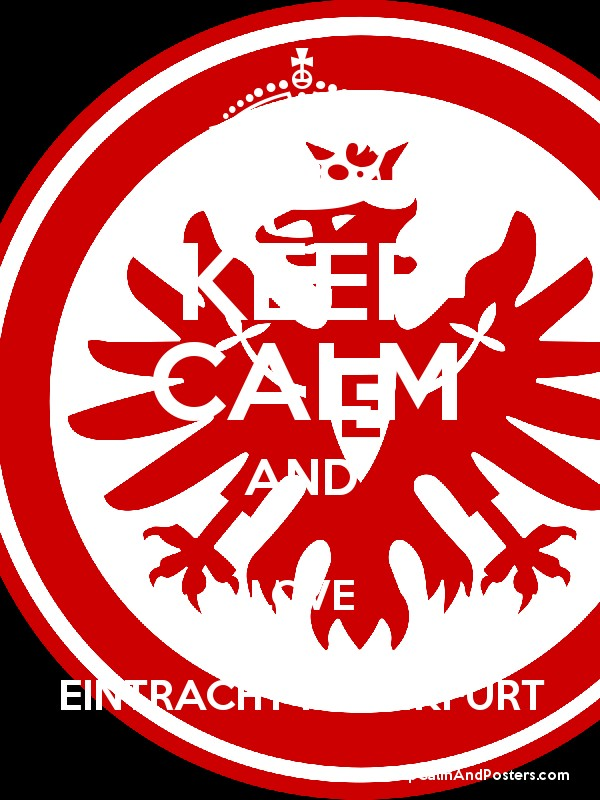 keep calm and love eintracht frankfurt keep calm and posters generator maker for free. Black Bedroom Furniture Sets. Home Design Ideas