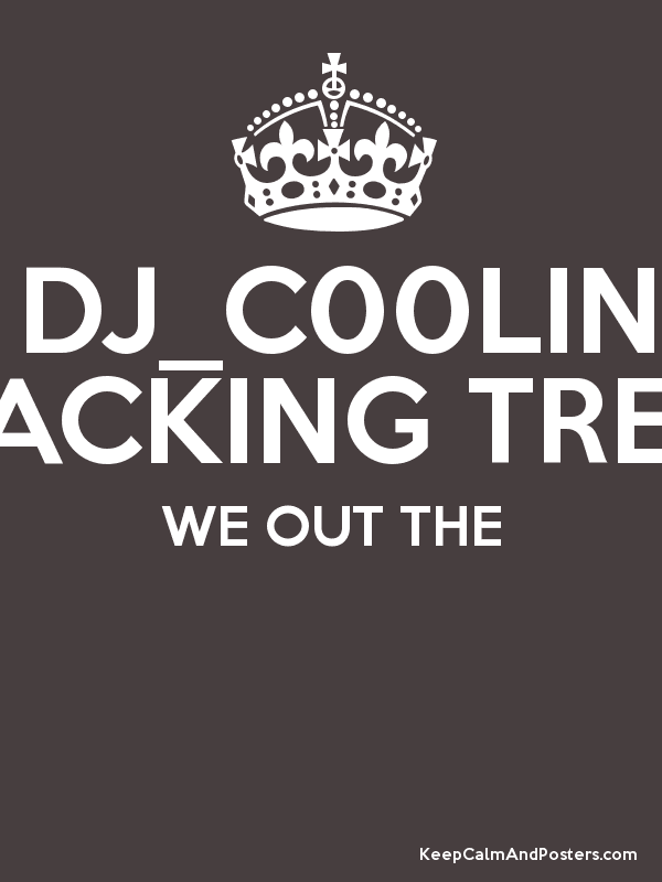 DJ_C00LIN STACKING TREYS WE OUT THE - Keep Calm and Posters