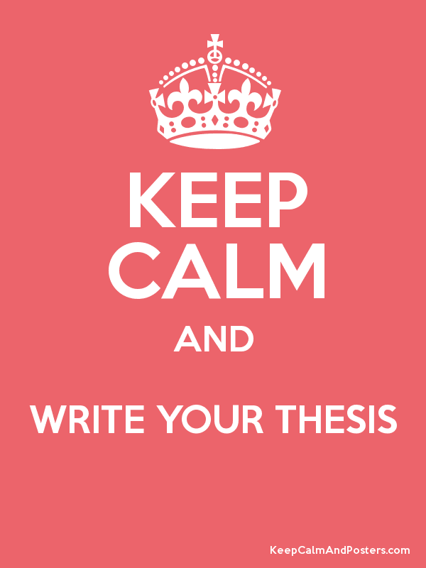 [Column] Keep calm and write your thesis