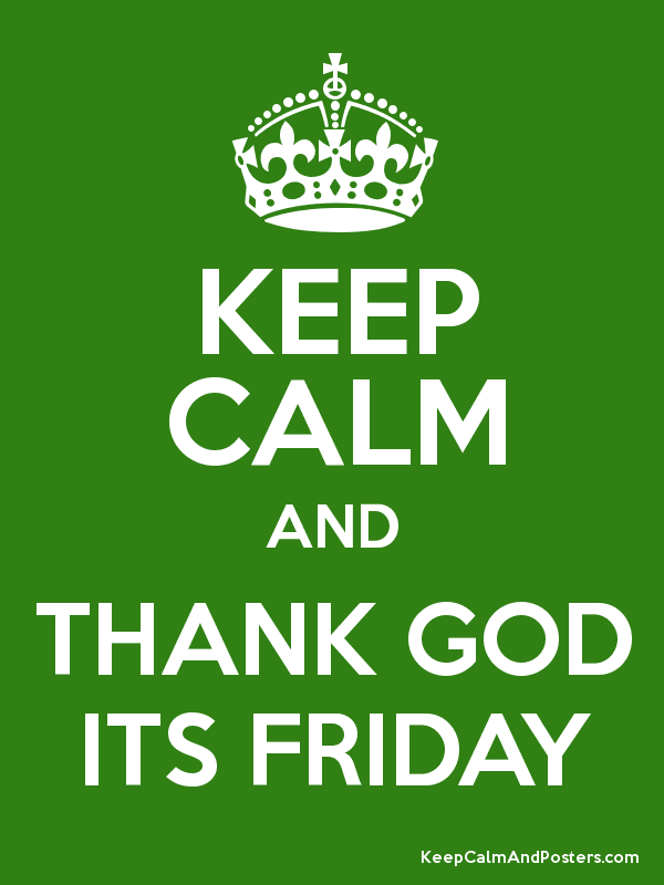 KEEP CALM AND THANK GOD ITS FRIDAY Poster