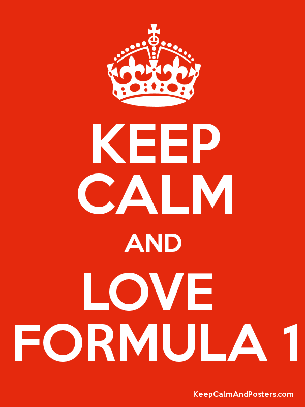 KEEP CALM AND LOVE FORMULA 1 - Keep Calm and Posters Generator