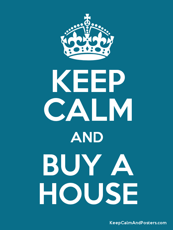Keep calm and buy a house keep calm and posters for Buy cheap posters online