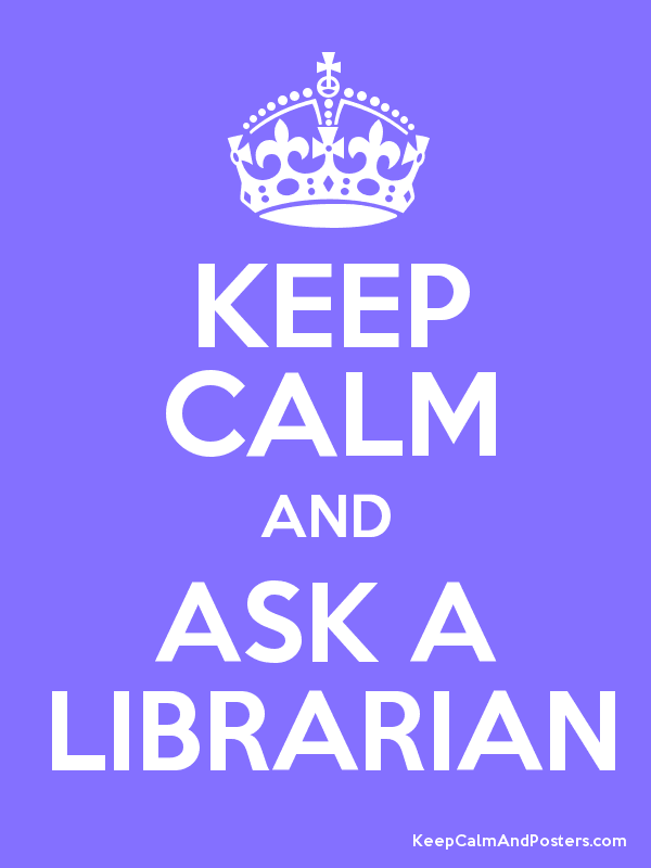 KEEP CALM AND ASK A LIBRARIAN Poster