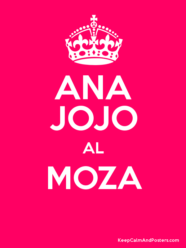 Ana Jojo Al Moza Keep Calm And Posters Generator Maker For Free