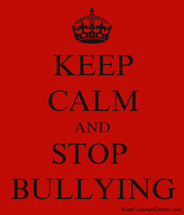 KEEP CALM AND STOP BULLYING - Keep Calm and Posters Generator ...