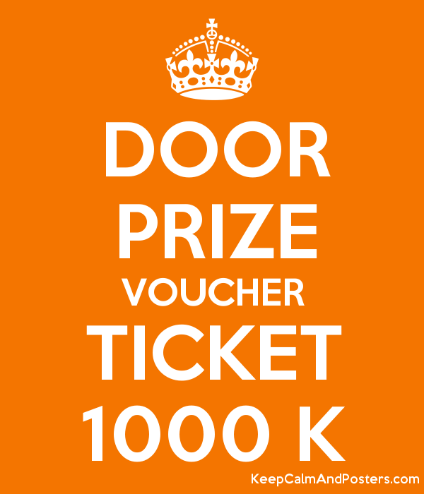 DOOR PRIZE VOUCHER TICKET 1000 K Keep Calm and Posters Generator – Free Ticket Generator