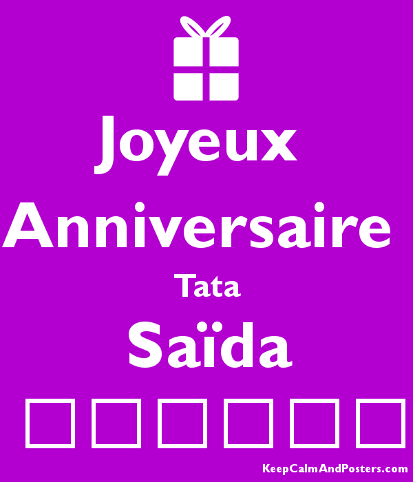 Joyeux Anniversaire Tata Saida Keep Calm And Posters