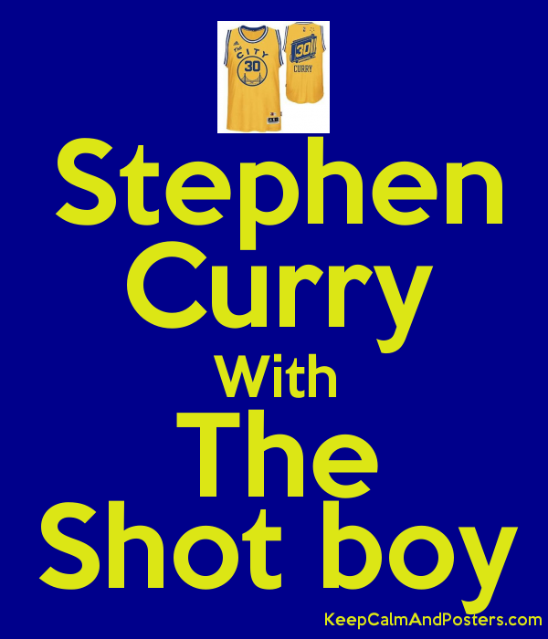 stephen curry with the shot boy keep calm and posters generator