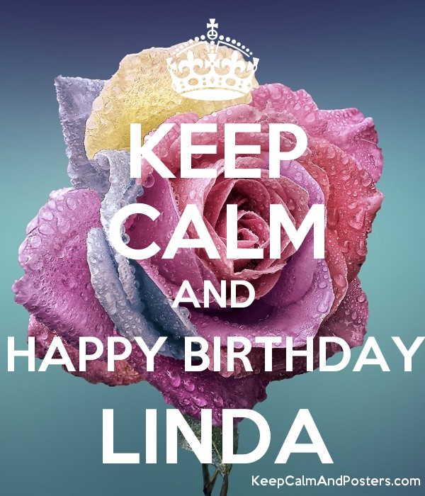 Keep Calm And Happy Birthday Linda Keep Calm And Posters Generator