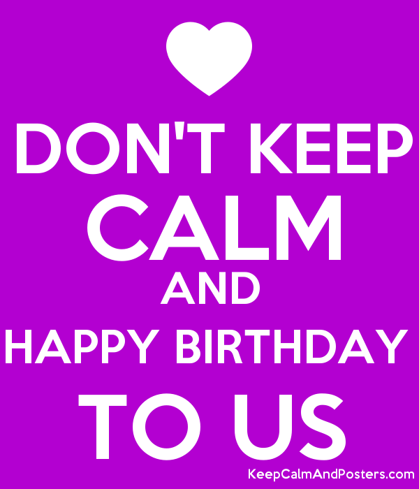 dont keep calm and happy birthday to us poster
