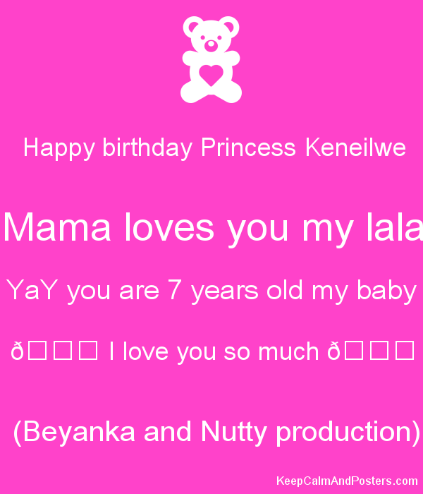 happy birthday princess keneilwe mama loves you my lala yay you are 7 years old my