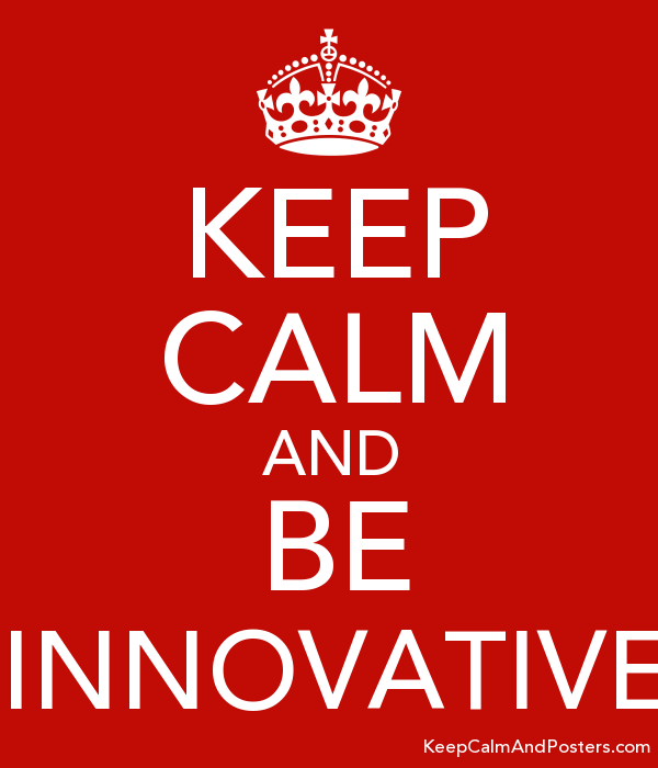 Image result for keep calm and be innovative