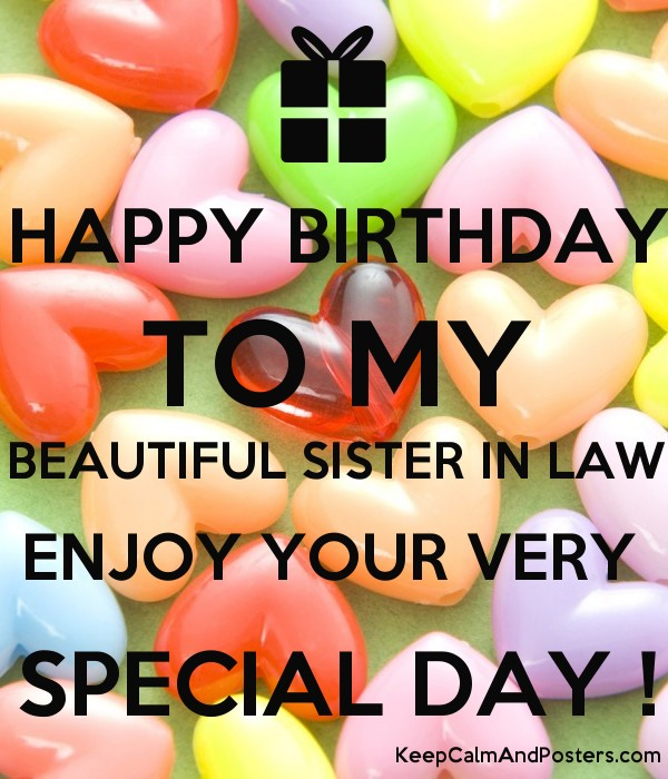 HAPPY BIRTHDAY TO MY BEAUTIFUL SISTER IN LAW ENJOY YOUR VERY SPECIAL DAY Poster