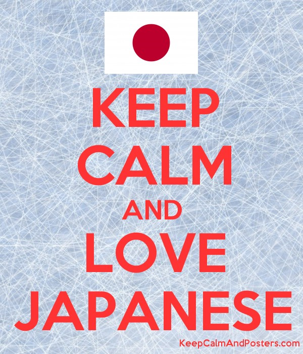 KEEP CALM AND LOVE JAPANESE - Keep Calm and Posters Generator, Maker