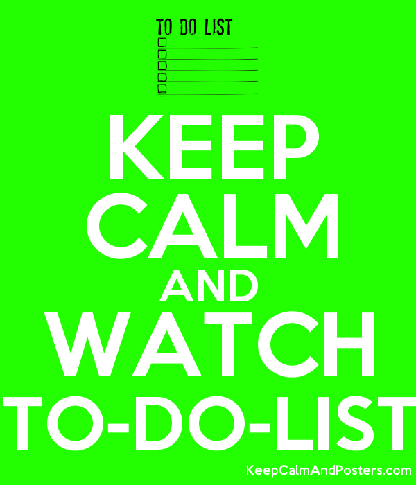 keep calm and watch to do list keep calm and posters generator