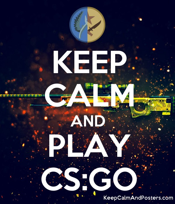 keep calm and play cs go keep calm and posters generator maker for free. Black Bedroom Furniture Sets. Home Design Ideas