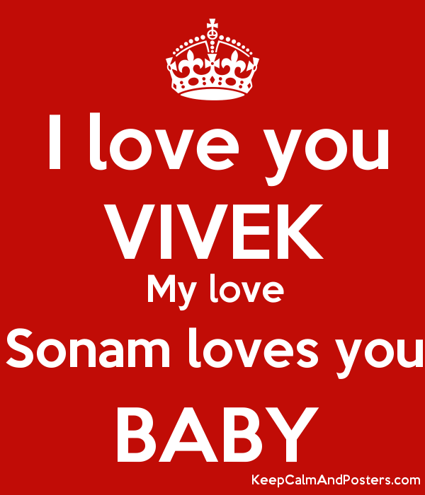 I love you VIVEK My love Sonam loves you BABY Poster