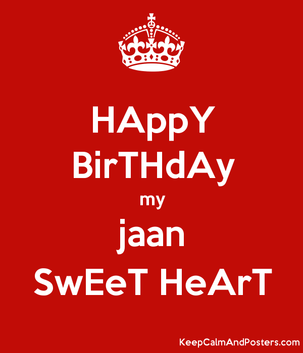 happy birthday my jaan sweet heart keep calm and posters generator