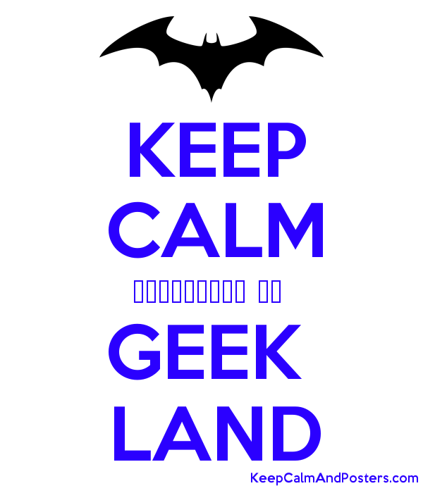 Keep Calm Geek Land Keep Calm And Posters Generator