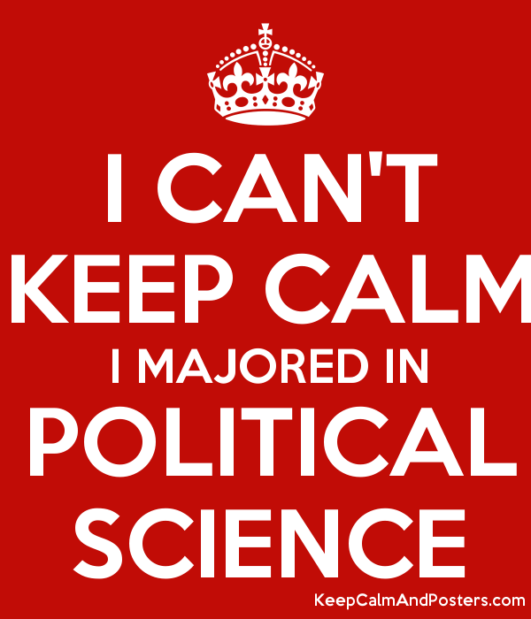 i can t keep calm i majored in political science keep calm and