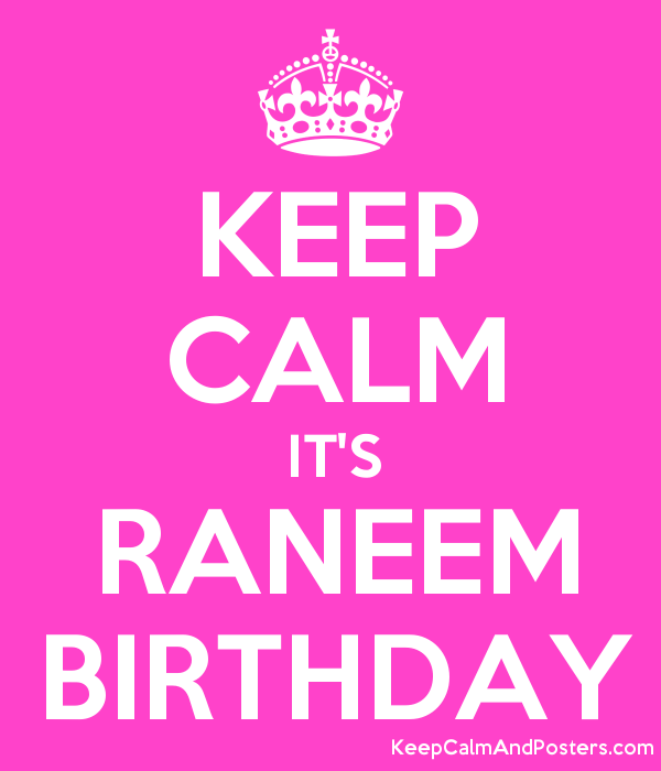 KEEP CALM IT'S RANEEM BIRTHDAY Poster