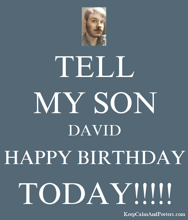 Tell My Son David Happy Birthday Today Keep Calm And Posters