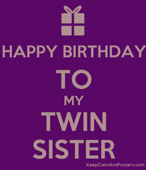 happy birthday to my twin sister poster