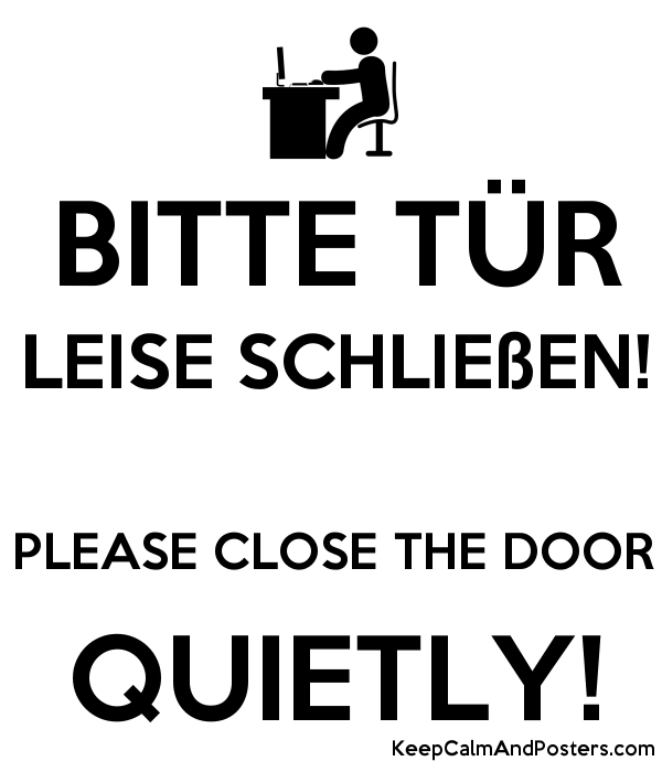 bitte t r leise schlie en please close the door quietly keep calm and posters generator. Black Bedroom Furniture Sets. Home Design Ideas